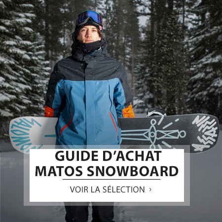 GUIDE ACHAT MATOS SNOWBOARD